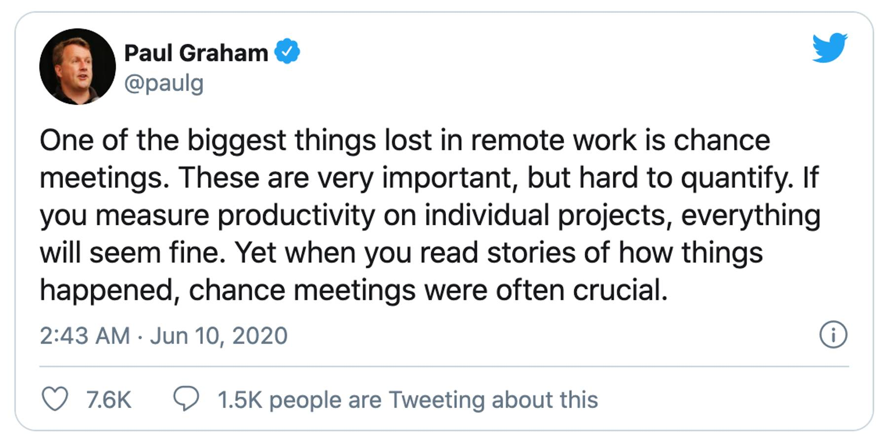 One of the biggest things lost in remote work is chance meetings. These are very important, but hard to quantify. If you measure productivity on individual projects, everything will seem fine. Yet when you read stories of how things happened, chance meetings were often crucial.